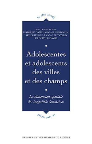 Adolescentes et adolescents des villes et des champs : la dimension spatiale des inégalités éducatives