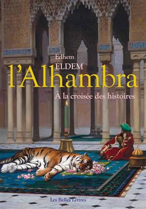 L'Alhambra : à la croisée des histoires