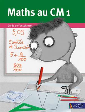 Maths au CM1 : guide de l'enseignant