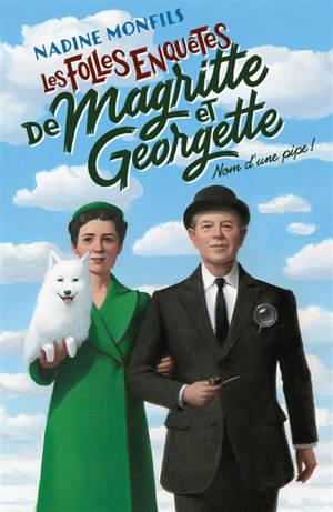 Les folles enquêtes de Magritte et Georgette, Nom d'une pipe !