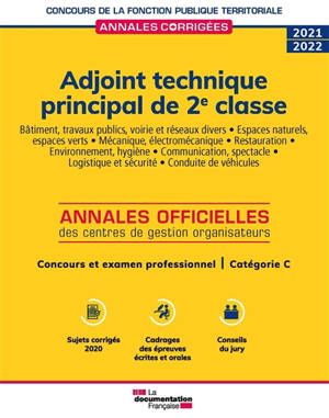 Adjoint technique principal de 2e classe 2021-2022 : annales officielles des centres de gestion organisateurs : concours et examen professionnel, catégorie C