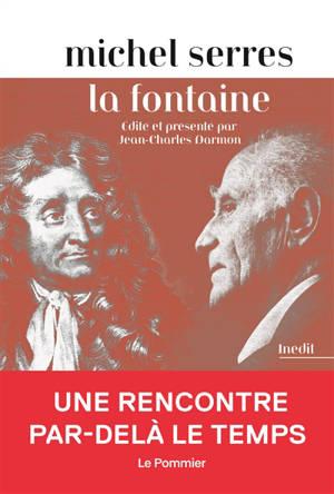 La Fontaine. Précédé de Jean de La Fontaine, Michel Serres et le palimpseste des Fables