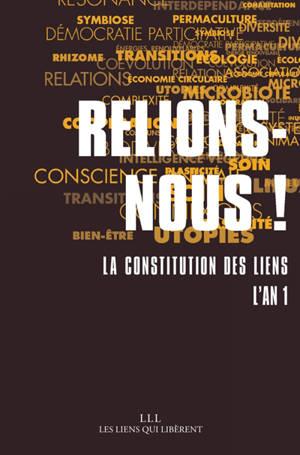 Relions-nous ! : la Constitution des liens : l'an 1