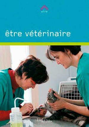 Etre vétérinaire
