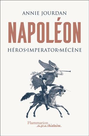 Napoléon : héros, imperator, mécène