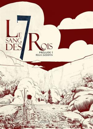 Le sang des 7 rois, Prélude. Volume 1
