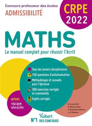 Maths, le manuel complet pour réussir l'écrit : CRPE, concours professeur des écoles 2022 : admissibilité
