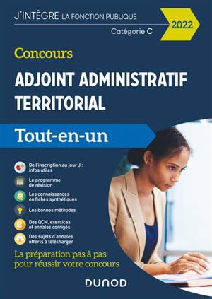 Concours adjoint administratif territorial, catégorie C : tout-en-un : 2022