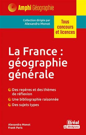 La France : géographie générale : tous concours et licences