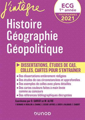 Histoire, géographie, géopolitique, ECG 1ère année : dissertations, études de cas, colles, cartes pour s'entraîner : programmes 2021
