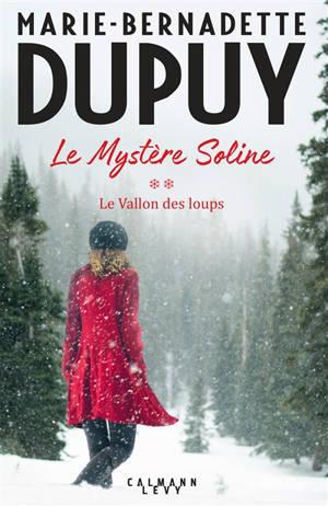Le mystère Soline. Volume 2, Le vallon des loups