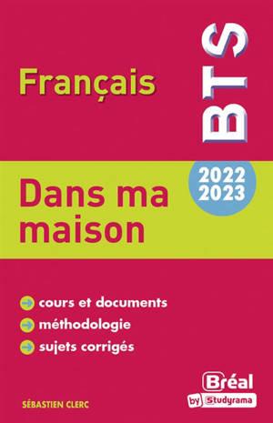 Dans ma maison : BTS français : thème 2022-2023