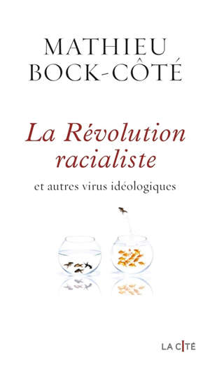La révolution racialiste : et autres virus idéologiques