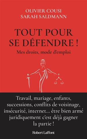 Tout pour se défendre ! : mes droits, mode d'emploi