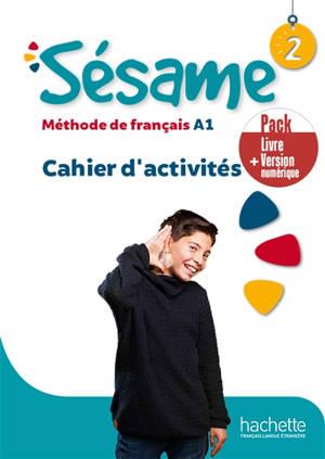 Sésame 2 : méthode de français A1, cahier d'activités : pack livre + version numérique