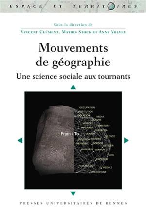Mouvements de géographie : une science sociale aux tournants