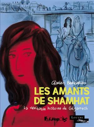Les amants de Shamhat : la véritable histoire de Gilgamesh