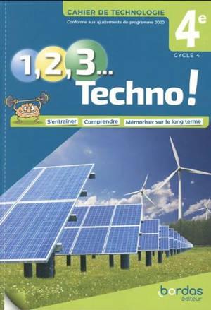 1, 2, 3 techno ! Cahier de technologie 4e, cycle 4 : conforme aux ajustements de programme 2020