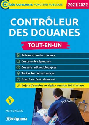 Contrôleur des douanes, cat. B : tout-en-un : 2021-2022