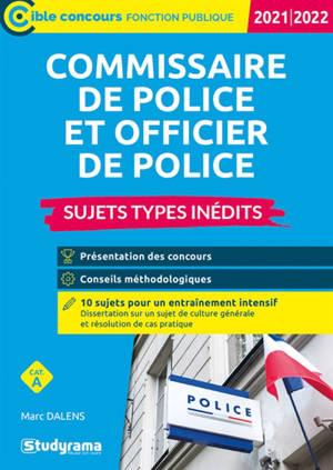 Commissaire de police et officier de police, cat. A : sujets types inédits : 2021-2022