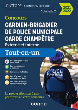 Concours gardien-brigadier de police municipale, garde champêtre externe et interne catégorie B et C : tout-en-un : 2021-2022