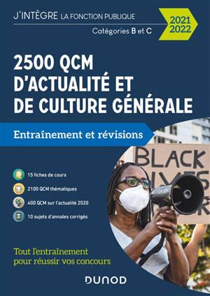 2.500 QCM d'actualité et de culture générale : entraînement et révisions : catégories B et C, 2021-2022