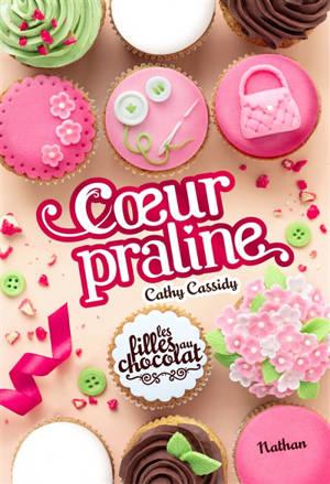 Les filles au chocolat. Volume 7, Coeur praline