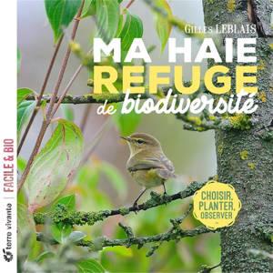 Ma haie, refuge de biodiversité : choisir, planter, observer