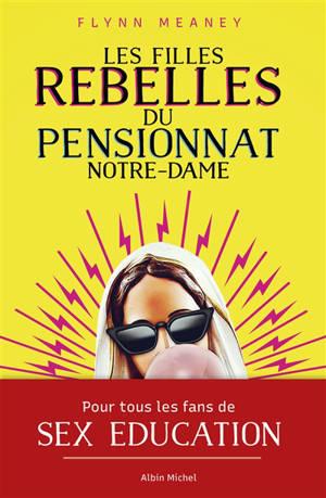 Les filles rebelles du pensionnat Notre-Dame