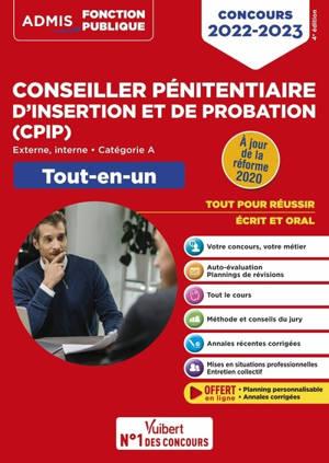 Conseiller pénitentiaire d'insertion et de probation (CPIP) : externe, interne, catégorie A : tout-en-un, concours 2022-2023