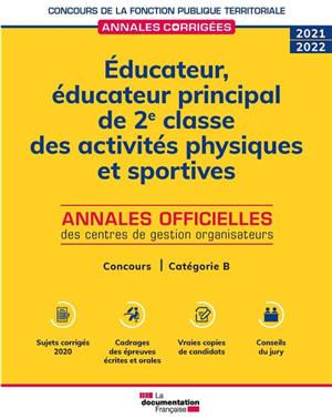 Educateur, éducateur principal de 2e classe des activités physiques et sportives : annales officielles des centres de gestion organisateurs : concours, catégorie B, 2021-2022