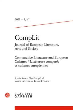CompLit : journal of European literature, arts and society. n° 1, Comparative literature and European cultures = Littérature comparée et cultures européennes