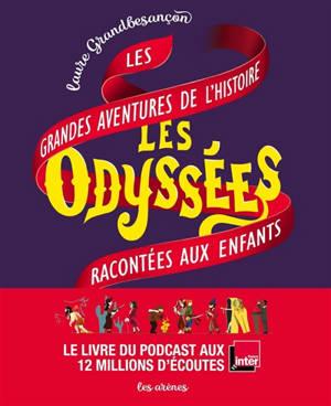 Les odyssées : les grandes aventures de l'histoire racontées aux enfants