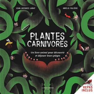 Plantes carnivores : un livre animé pour découvrir et déjouer leurs pièges