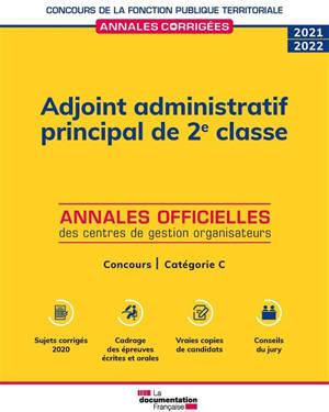 Adjoint administratif principal de 2e classe : annales officielles des centres de gestion organisateurs : concours, catégorie C, 2021-2022