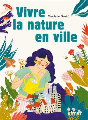 Vivre la nature en ville
