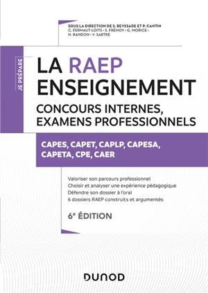 La RAEP enseignement : concours internes, examens professionnalisés : Capes, Capet, CAPLP, Capesa, Capeta, CPE, CAER