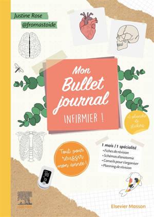 Mon bullet journal infirmier ! : tout pour réussir mon année ! : 1 mois, 1 spécialité