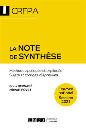 La note de synthèse : méthode appliquée et expliquée : sujets et corrigés d'épreuves
