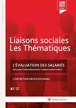 Liaisons sociales. Les thématiques. n° 87, L'évaluation des salariés : quels enjeux ? Quelle méthode choisir ? Comment la mettre en place ?. L'entretien professionnel