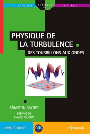 Physique de la turbulence : des tourbillons aux ondes