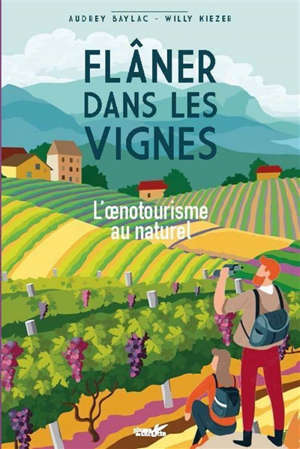 Flâner dans les vignes : l'oenotourisme au naturel