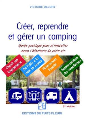 Créer, reprendre, gérer un camping : l'hôtellerie de plein air, un secteur d'avenir