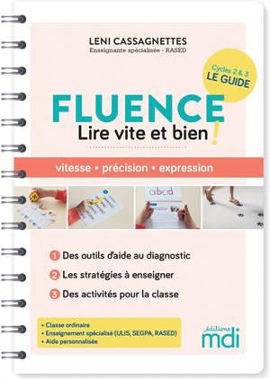 Fluence, lire vite et bien ! : cycles 2 & 3 : le guide