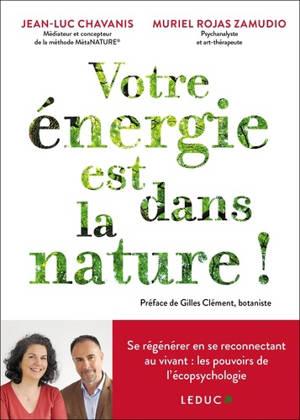 Votre énergie est dans la nature ! : se régénérer en se reconnectant au vivant : les pouvoirs de l'écopsychologie