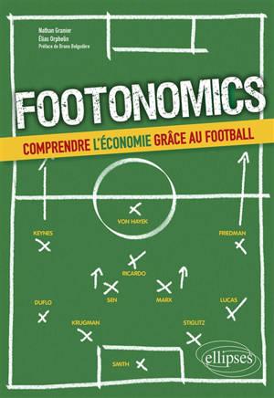 Footonomics : comprendre l'économie grâce au football