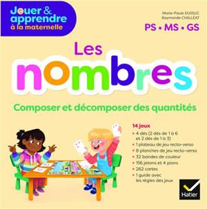 Les nombres : composer et décomposer des quantités : maths maternelle PS, MS, GS