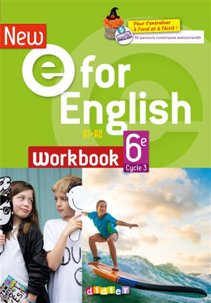New E for English 6e, cycle 3, A1-A2 : workbook