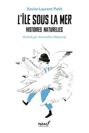 Histoires naturelles. Volume 4, L'île sous la mer