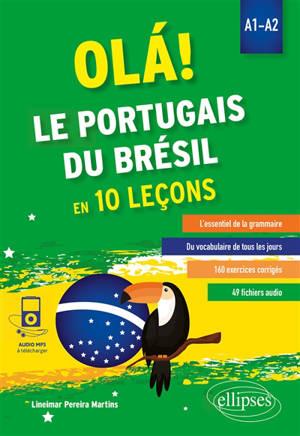 Ola ! : le portugais du Brésil en 10 leçons : A1-A2